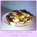 the one with French Toast Cream Cheese Rolls!